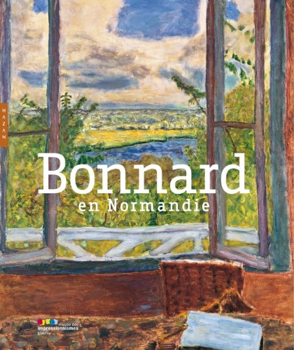 Bonnard en Normandie (French Edition) (2754105468) by Marina Ferretti Bocquillon