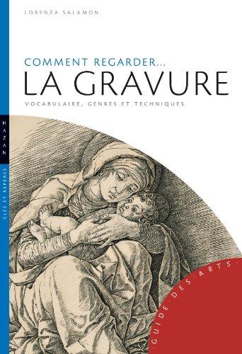 9782754105538: Comment regarder... la gravure (French Edition)