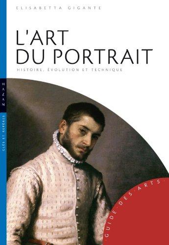 9782754105590: L'art du portrait: Histoire, évolution et techniques