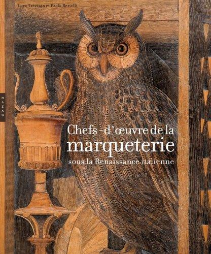 Chefs-d'oeuvre de la marqueterie sous la Renaissance: TREVISAN ( Luca