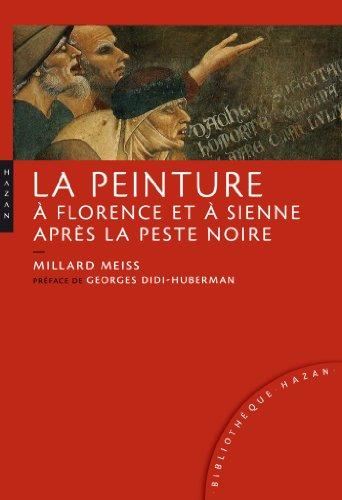 9782754106405: La peinture à Florence et à Sienne après la peste noire: Les arts, la religion, la société au milieu du XIVe siècle