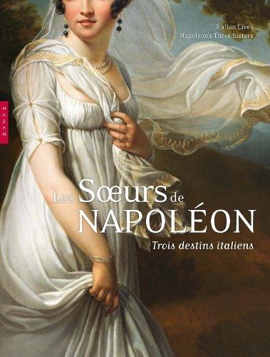 9782754107112: Les soeurs de Napoléon. Trois destins italiens