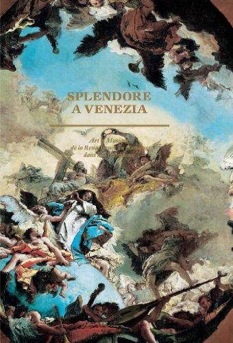 Splendore a Venezia, Art et musique de la Renaissance au baroque dans la Sérénissime:...