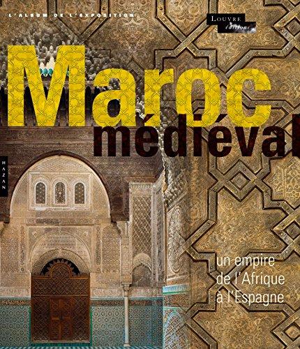9782754107907: Le Maroc médiéval. Un empire de l'Afrique à l'Espagne. L'album