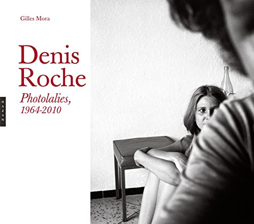 9782754108546: Denis Roche, Photolalies (1964-2010)