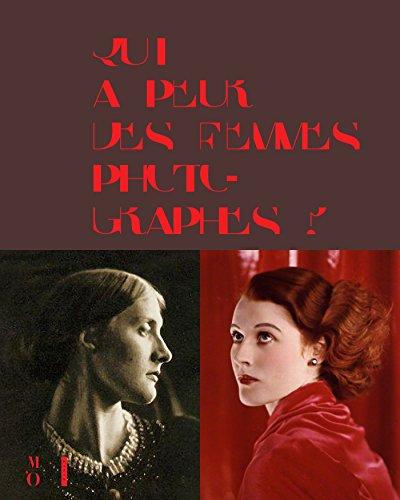 9782754108560: Qui a peur des femmes photographes ? 1839 à 1945