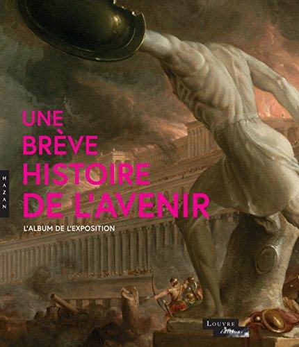 UNE BRÈVE HISTOIRE DE L'AVENIR: COLLECTIF