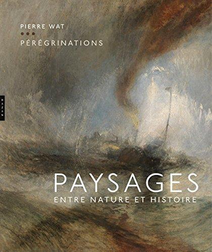 9782754108645: Pérégrinations. Paysages entre nature et histoire