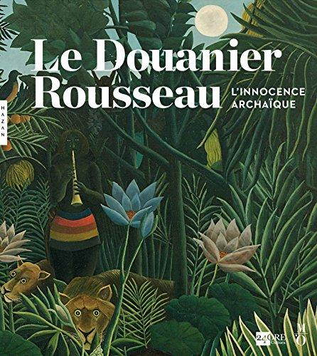 9782754108782: Le Douanier Rousseau. L'innocence archaïque (Catalogue) (Catalogues d'exposition)