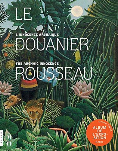 9782754108799: Le Douanier Rousseau. L'innocence archaïque (Album de l'exposition) (Catalogues d'exposition)