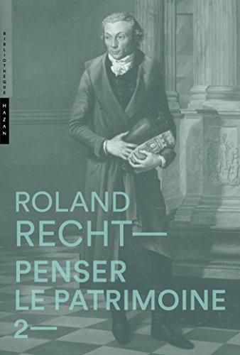 PENSER LE PATRIMOINE T.02: RECHT ROLAND