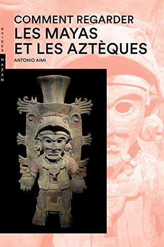 Comment regarder Les Mayas et les Aztèques: Antonio Aimi