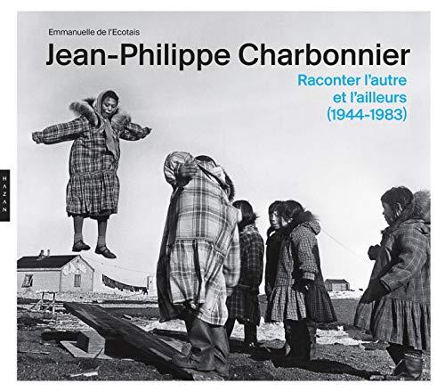 Jean-Philippe Charbonnier Raconter l'autre et l'ailleurs (1944: De L'Ecotais, Emmanuelle