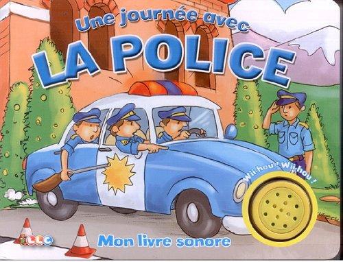 9782754208307: Une journée avec La Police ! Mon livre Sonore
