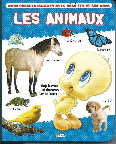 9782754213509: LES ANIMAUX MON PREMIER IMAGIER AVEC BEBE TITI ET SES AMIS