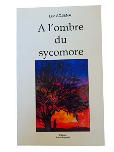 9782754301312: A l'Ombre du Sycomore