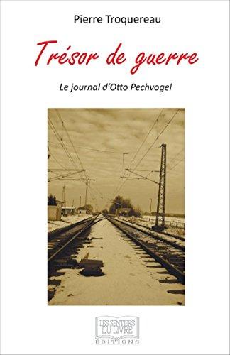 9782754303545: Trésor de guerre: Le journal d'Otto Pechvogel