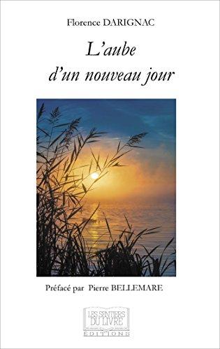 L'aube d'un nouveau jour: Florence DARIGNAC