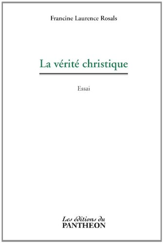 9782754704083: La Verite Christique (French Edition)