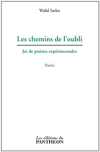 9782754705677: Les chemins de l'oubli - Jet de poésies expérimentales