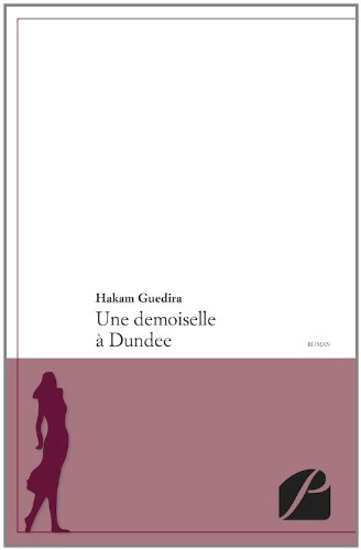 9782754712118: Une Demoiselle a Dundee (French Edition)