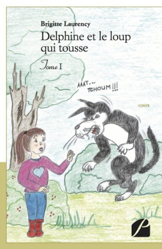 9782754720519: Delphine et le loup qui tousse - Tome I