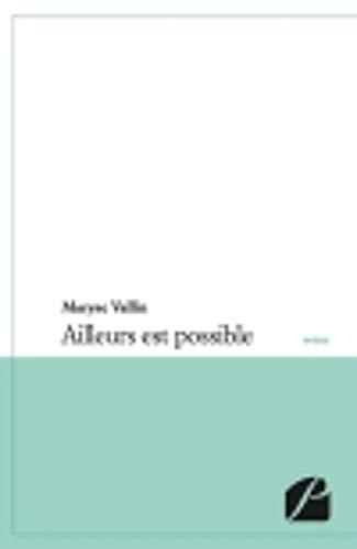 9782754721455: Ailleurs Est Possible