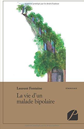 9782754721929: La vie d'un malade bipolaire (French Edition)