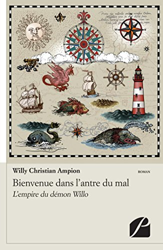 9782754722056: Bienvenue dans l'antre du mal: L'empire Du Démon Willo (French Edition)