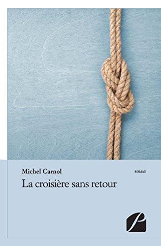 9782754722742: La croisière sans retour (French Edition)