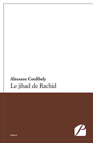 Le jihad de Rachid (Roman): Alassane Coulibaly