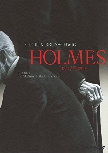 HOLMES T.1 L'ADIEU A BAKER STREET: BRUNSCHWIG, LUC CECIL