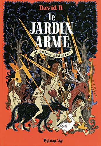 9782754800778: Le Jardin armé et autres histoires