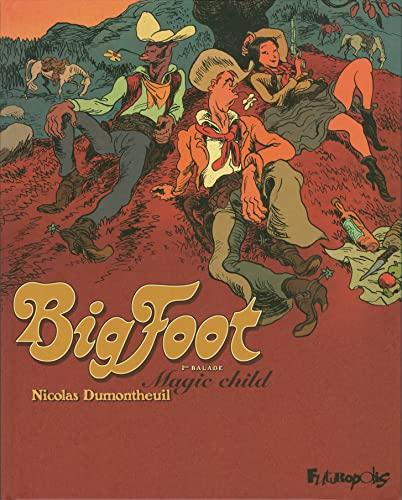 BIGFOOT T01 : MAGIC CHILD 1ÈRE BALADE: DUMONTHEUIL NICOLAS