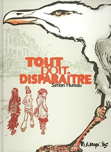 Tout doit disparaître (French Edition): Simon Hureau