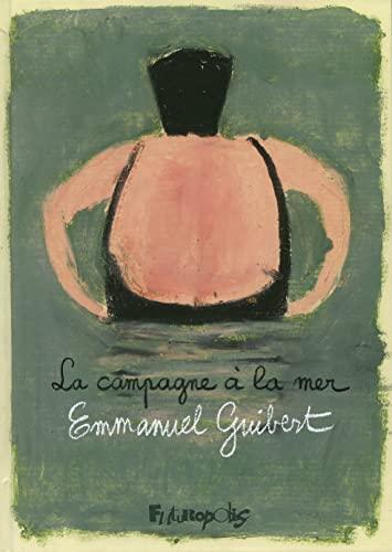 La campagne à la mer (French Edition): Emmanuel Guibert
