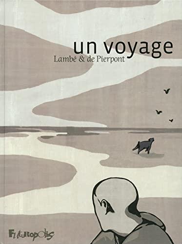 Un voyage (French Edition): �RIC LAMBE PHILIPPE DE PIERPONT