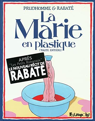 """""""la Marie en plastique ; intégrale"""""""