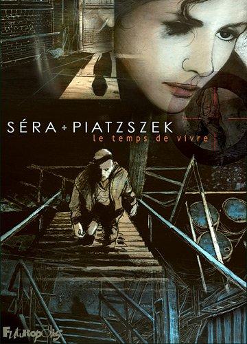 le temps de vivre: Stéphane Piatzszek, Séra