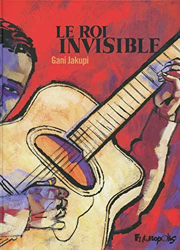 Le roi invisible: Un portrait d'Oscar Alezmán: Gani Jakupi