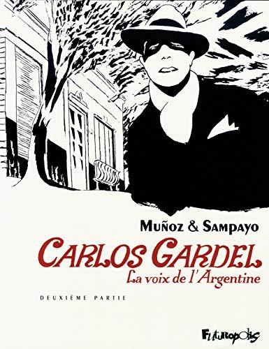 9782754802246: Carlos Gardel (Tome 2-Deuxième partie): La voix de l'Argentine