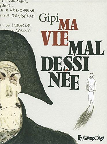 Ma vie mal dessinée (French Edition): Gipi