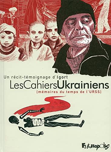"""""""les cahiers ukrainiens ; mémoires du temps de l'URSS"""": IGORT"""