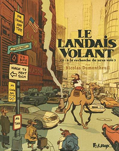 LANDAIS VOLANT (LE) T.02 : À LA RECHERCHE DU SEXE VOLÉ: DUMONTHEUIL NICOLAS