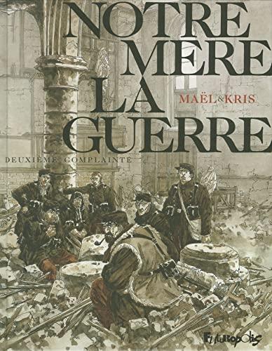 NOTRE MÈRE LA GUERRE T.02 : DEUXIÈME COMPLAINTE: KRIS