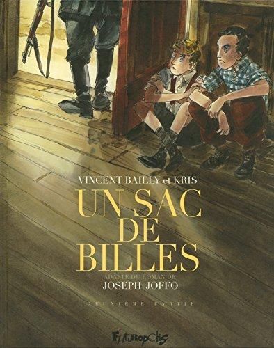 UN SAC DE BILLES T.02: BAILLY VINCENT