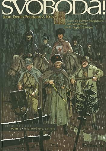 9782754806459: Svoboda! (Tome 2-Lekaterinbourg, été 1918): Carnet de guerre imaginaire d'un combattant de la Légion Tchèque