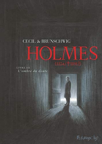 Holmes (Tome 3-L'ombre du doute): (1854/ ?: Cecil; Luc Brunschwig