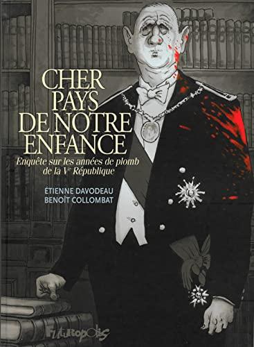 9782754810852: Cher pays de notre enfance: Enquete sur les annees de plomb de la Ve Republique (French Edition)