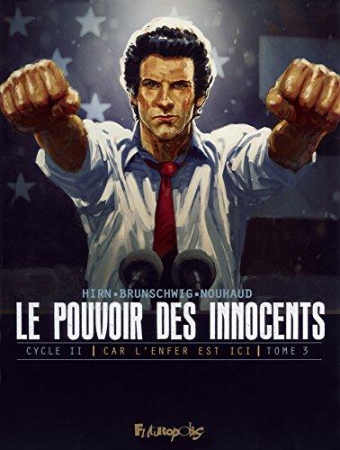 9782754811019: Le pouvoir des innocents, cycle II (Tome 3-4 millions de voix): Car l'enfer est ici